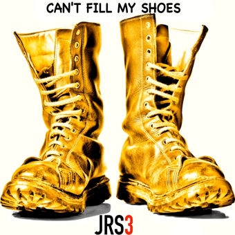 JRS3 – Can't Fill My Shoes